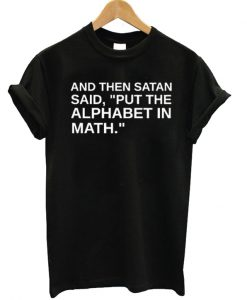 And The Satan Said Unisex T-shirt