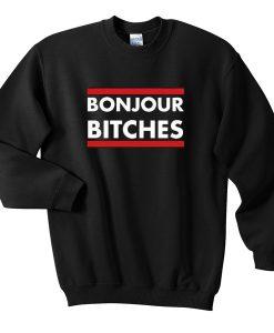 Bonjour Bitches Sweatshirt