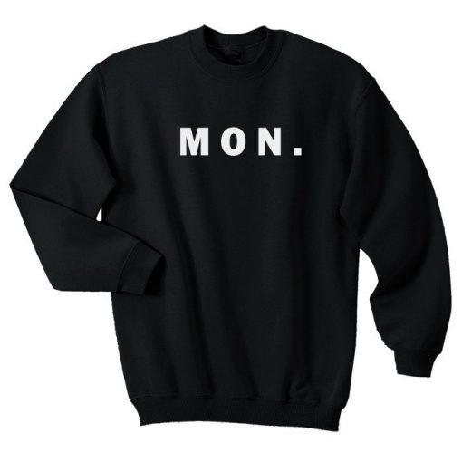Monday Days Sweatshirt