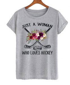 Just A Women Who Loves Hockey T-shirt