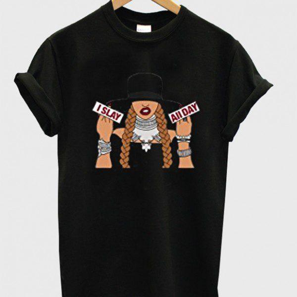 I Slay All Day T-shirt