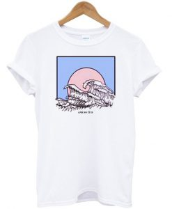 And So It Is Ocean Wave T-shirt