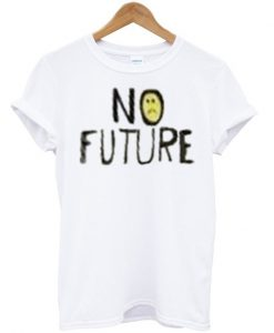 Sad No Future T-shirt