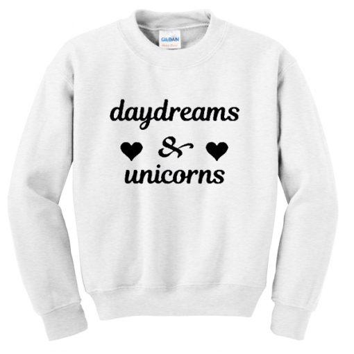 Daydreams And Unicorns Sweatshirt