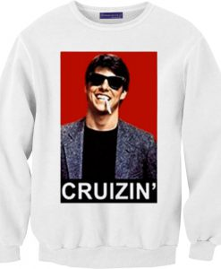 Tom Cruise Cruizin Sweatshirt