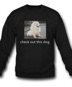 Check Out This Dog Sweatshirt