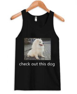 Check Out This Dog Tank top