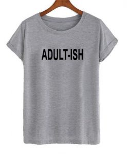 Adult Ish T-shirt Black Text