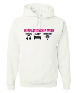 In Relationship With Music Sleep Internet Hoodie