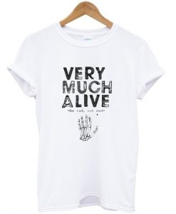 Very Much Alive T-shirt