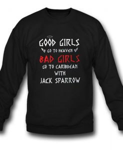 Good Girl Go To Heaven Bad Girl Go To Caribbean Sweatshirt