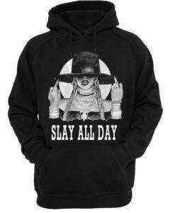 Slay All Day Beyonce Hoodie