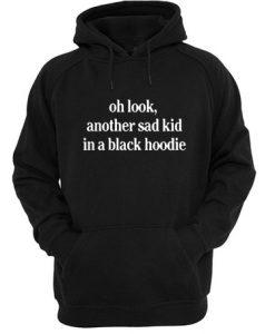 Oh Look Another Sad Kid In Black Hoodie