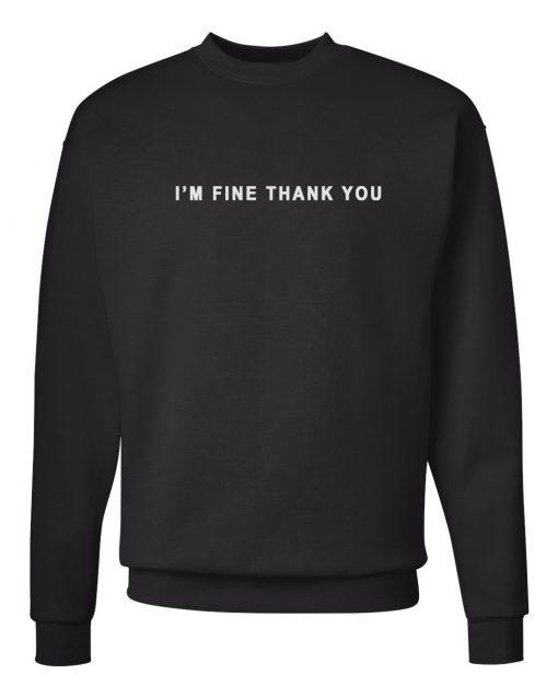 I'm Fine Thank You Sweatshirt Black