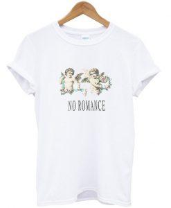 No Romance T-shirt