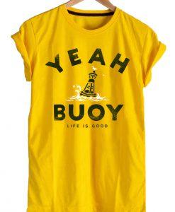 Yeah Buoy T-shirt
