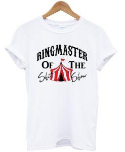 Ringmaster Of The Shit Show Circus T-shirt