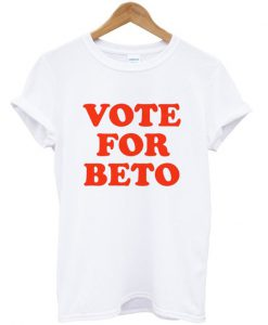 Vote For Beto T-shirt