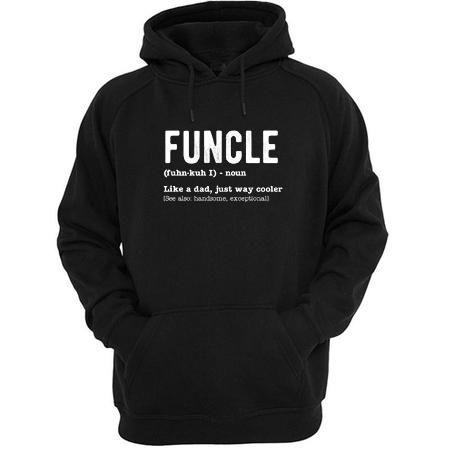 Funcle Just Way Cooler Hoodie