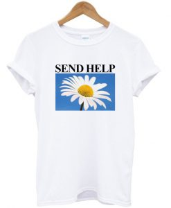 Send Help Daisy Flower T-shirt