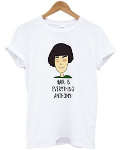 Fleabag Hair Is Everything Anthony T-shirt