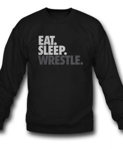 Eat Sleep Wrestle Sweatshirt