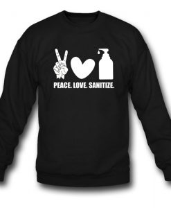 Peace Love Sanitize Symbol Sweatshirt
