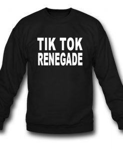 Tik Tok Renegade Sweatshirt