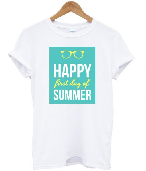 Happy First Day Summer T-shirt
